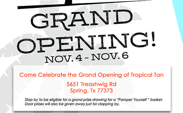 Grand Opening Spring Texas Tropical Tan
